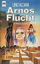 Arnos Flucht. by Lino Aldani