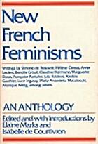 New French Feminisms by Elaine Marks