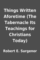 Things Written Aforetime (The Tabernacle Its…