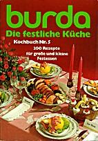Die festliche Küche : 200 Rezepte f. grosse…