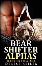 Bear Shifter: Bear Shifter Alphas - Taming…