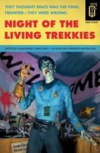 Night of the Living Trekkies by Kevin David…