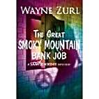 The Great Smoky Mountain Bank Job by Wayne…