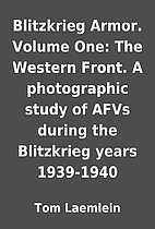 Blitzkrieg Armor. Volume One: The Western…