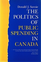 The Politics of Public Spending in Canada by…