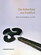 Der Keltenfürst aus Frankfurt: Macht und…