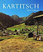 Kartitsch in Osttirol : Vergangenheit und…