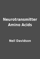 Neurotransmitter Amino Acids by Neil…