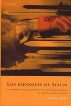 Los españoles de Stalin. La historia de los…