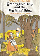Granny The Baby And The Big Gray Thing by…