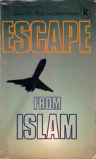 Escape from Islam by Hass Hirji Walji; Jaryl…