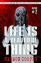Life is a Beautiful Thing #2 by Harmon…