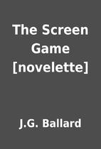 The Screen Game [novelette] by J.G. Ballard