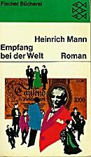 Empfang bei der Welt : Roman by Heinrich…