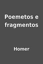 Poemetos e fragmentos by Homer