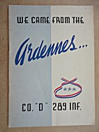 We Came from the Ardennes, Co. D, 289th…