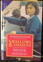 Swallows & Amazons / Winter Holiday by…
