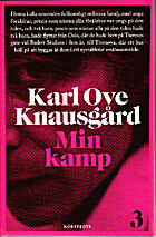 Min kamp 3 by Karl Ove Knausgård