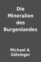 Die Mineralien des Burgenlandes by Michael…