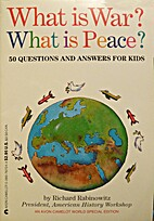 What Is War? What Is Peace?: 50 Questions…