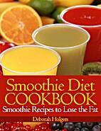 Smoothie Diet Cookbook: Smoothie Recipes to…