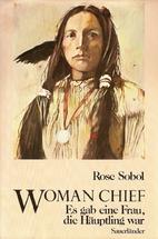 Woman Chief (Laurel Leaf) by Rose Sobol