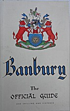 Banbury Oxfordshire : the official guide