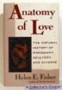 Anatomy of Love: The Natural History of Monogamy, Adultery, and Divorce - Helen E. Fisher