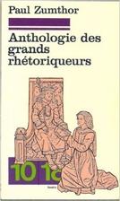 Anthologie des grands rhetoriqueurs by Paul…