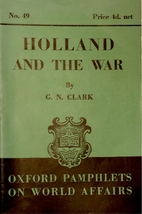 Holland and the War by Sir George Norman…