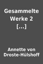 Gesammelte Werke 2 [...] by Annette von…