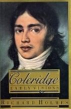Coleridge: Early Visions, 1772-1804 by…