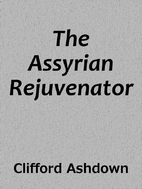 The Assyrian Rejuvenator [Short story] by…