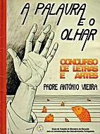Padre António Vieira: a palavra e o olhar -…