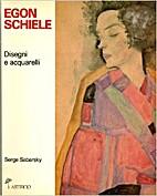 Egon Schiele: 100 disegni e acquarelli by…