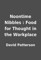 Noontime Nibbles : Food for Thought in the…