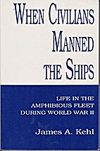 When Civilians Manned the Ships: Life in the…