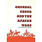 General Crook and the Apache Wars by Charles…