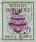 Love Gone Wrong by Wendy Harmer