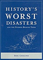 History's worst disasters : and the…