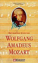 Het rusteloze leven van Wolfgang Amadeus…