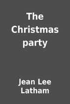 The Christmas party by Jean Lee Latham