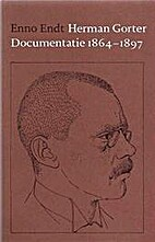 Herman Gorter documentatie 1864-1897 by Enno…