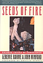 Seeds of Fire: Chinese Voices of Conscience…