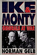 Ike and Monty: Generals At War by Norman…
