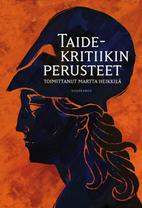 Taidekritiikin perusteet by Martta Heikkilä