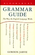 Bloomsbury Grammar Guide by Gordon Jarvie