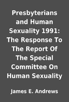 Presbyterians and Human Sexuality 1991: The…