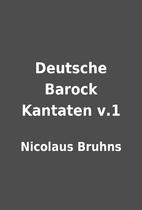 Deutsche Barock Kantaten v.1 by Nicolaus…