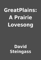 GreatPlains: A Prairie Lovesong by David…